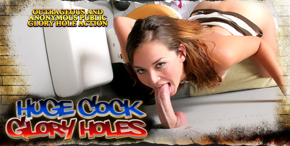 Huge Cock Gloryholes - Sluts Sucking Stranger Cocks Porn Videos